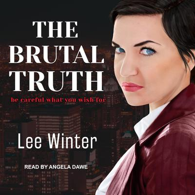 The Brutal Truth Audiobook, by Lee Winter