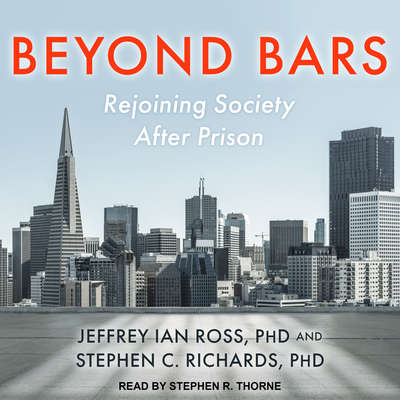 Beyond Bars: Rejoining Society After Prison Audiobook, by Jeffrey Ian Ross