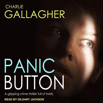 Panic Button Audiobook, by Charlie Gallagher