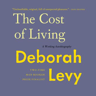 The Cost of Living: A Working Autobiography Audiobook, by Deborah Levy