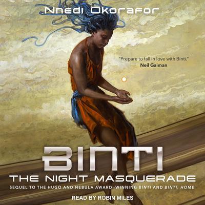 Binti: The Night Masquerade Audiobook, by Nnedi Okorafor