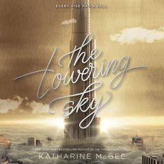 The Towering Sky Audiobook, by Katharine McGee