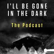 Ill Be Gone in the Dark Episode 1: The Podcast Audiobook, by HarperAudio, Michelle McNamara