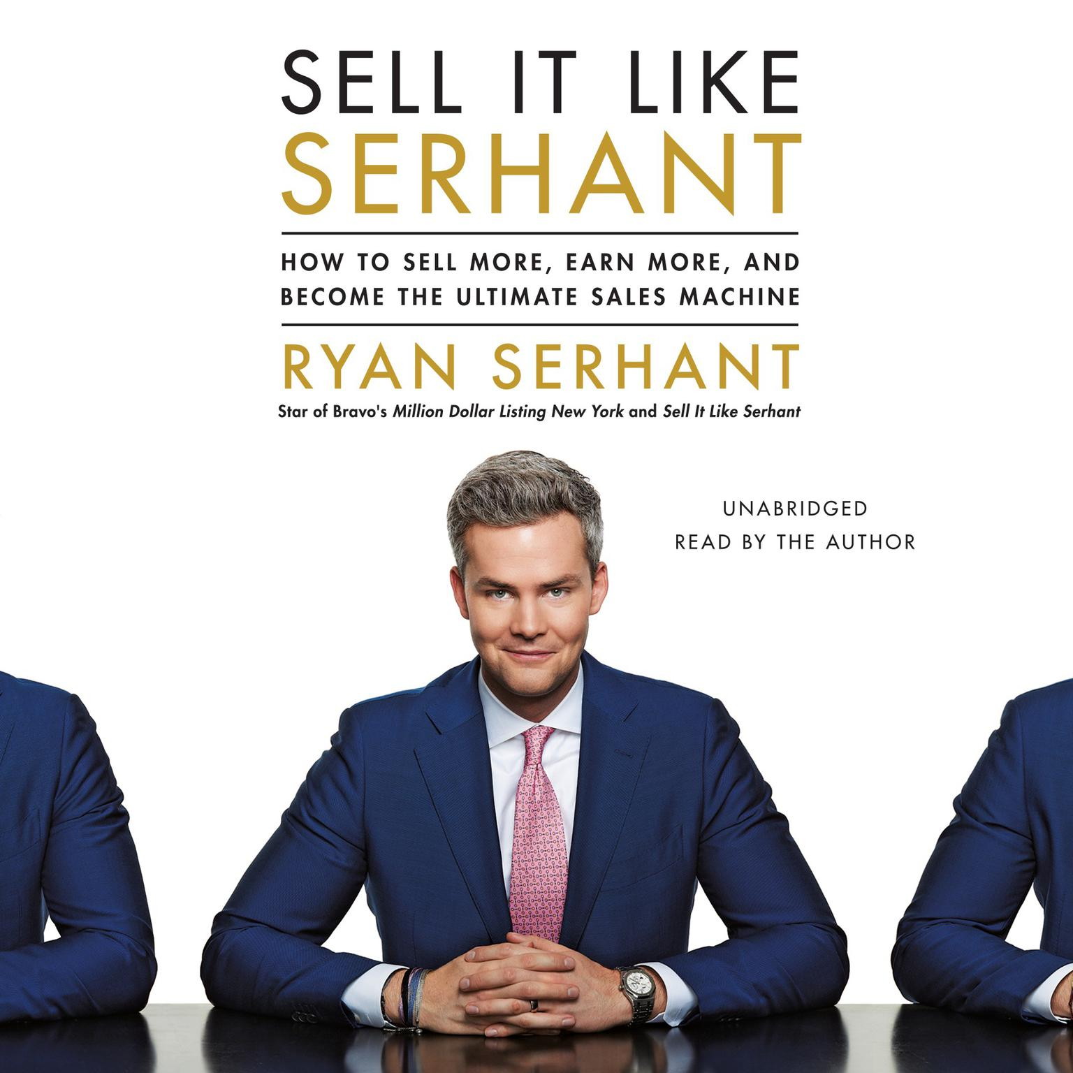 Printable Sell It Like Serhant: How to Sell More, Earn More, and Become the Ultimate Sales Machine Audiobook Cover Art