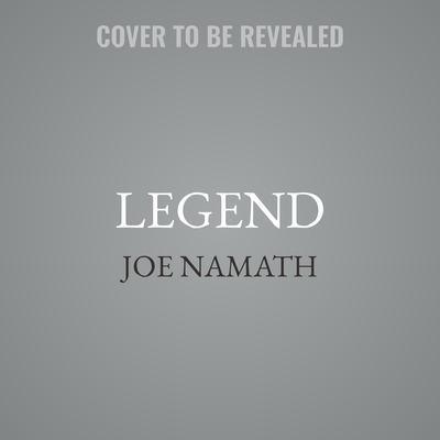Legend: Football, Fame, and Redemption Audiobook, by Joe Namath