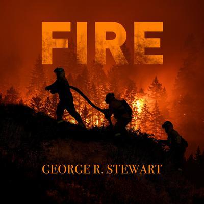Fire Audiobook, by George R. Stewart