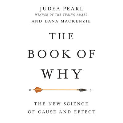 The Book of Why: The New Science of Cause and Effect Audiobook, by Judea Pearl