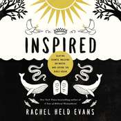 Inspired: Slaying Giants, Walking on Water, and Loving the Bible Again Audiobook, by Rachel Held Evans|