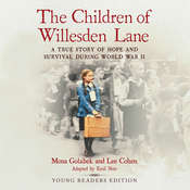 The Children of Willesden Lane: A True Story of Hope and Survival During World War II (Young Readers Edition) Audiobook, by Mona  Golabek, Lee Cohen