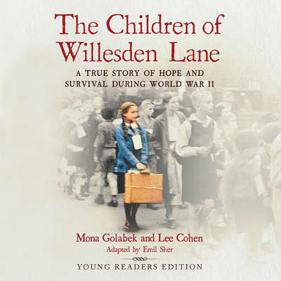 The Children of Willesden Lane: A True Story of Hope and Survival During World War II (Young Readers Edition) Audiobook, by Mona  Golabek