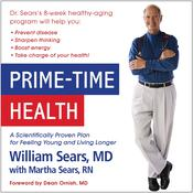 Prime-Time Health: A Scientifically Proven Plan for Feeling Young and Living Longer Audiobook, by William Sears