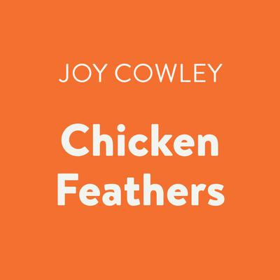 Chicken Feathers Audiobook, by Joy Cowley