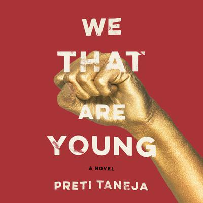 We That Are Young: A novel Audiobook, by Preti Taneja