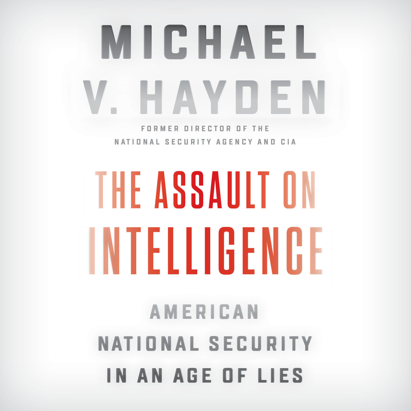 Printable The Assault on Intelligence: American National Security in an Age of Lies Audiobook Cover Art