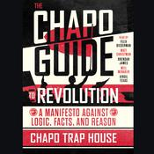 The Chapo Guide to Revolution Audiobook, by Chapo Trap House