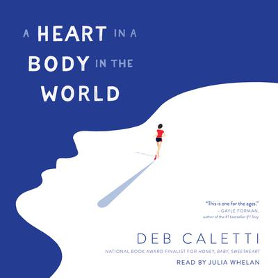 A Heart in a Body in the World Audiobook, by Deb Caletti