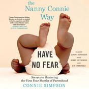 The Nanny Connie Way: Secrets to Mastering the First Four Months of Parenthood Audiobook, by Connie Simpson