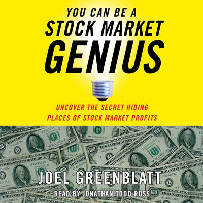 You Can Be a Stock Market Genius: Uncover the Secret Hiding Places of Stock Market Profits Audiobook, by Joel Greenblatt