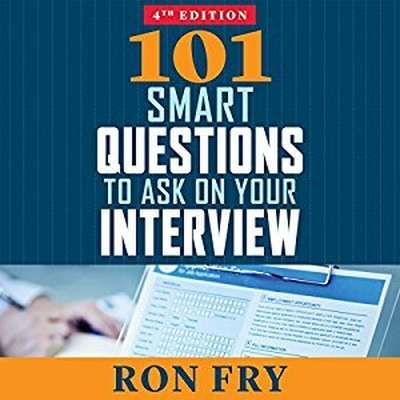 101 Smart Questions to Ask on Your Interview, Completely Updated 4th Edition Audiobook, by Ron Fry