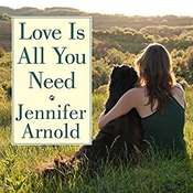 Love Is All You Need: The Revolutionary Bond-Based Approach to Educating Your Dog Audiobook, by Author Info Added Soon