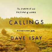 Callings: The Purpose and Passion of Work Audiobook, by David Isay