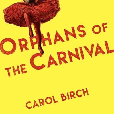 Orphans at the Carnival: A Novel Audiobook, by Carol Birch