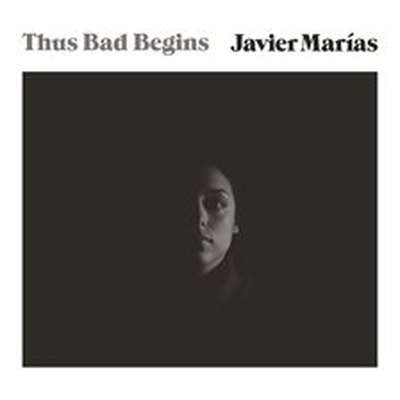 Thus Bad Begins: A Novel Audiobook, by Javier Marías