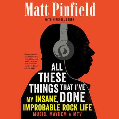 All These Things That Ive Done: My Insane, Improbable Rock Life Audiobook, by Matt Pinfield