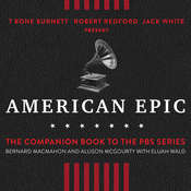 American Epic: When Music Gave America Her Voice Audiobook, by Elijah Wald, Allison McGourty, Bernard MacMahon