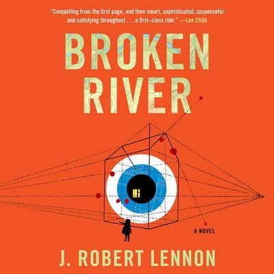 Broken River Audiobook, by J. Robert Lennon