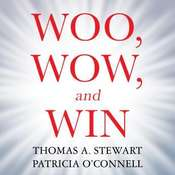Woo, Wow, and Win: Service Design, Strategy, and the Art of Customer Delight Audiobook, by Thomas A. Stewart, Patricia O'Connell