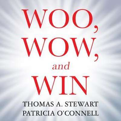 Woo, Wow, and Win: Service Design, Strategy, and the Art of Customer Delight Audiobook, by Thomas A. Stewart