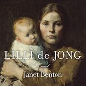 Lilli de Jong: A Novel Audiobook, by Janet Benton