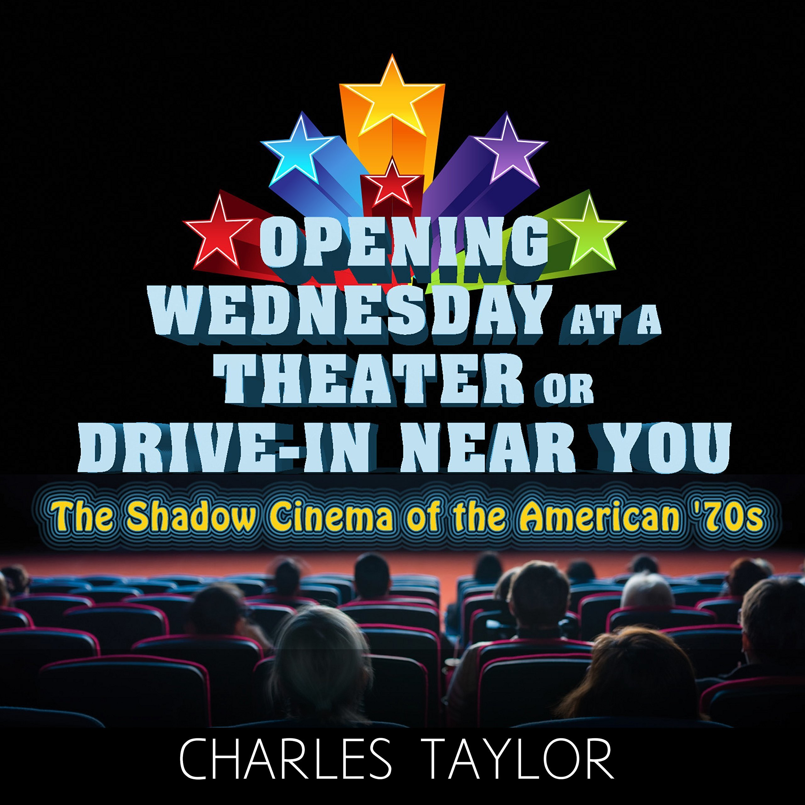 Printable Opening Wednesday at a Theater Or Drive-In Near You: The Shadow Cinema of the American '70s Audiobook Cover Art