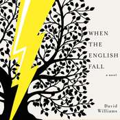 When the English Fall: A Novel Audiobook, by David Williams