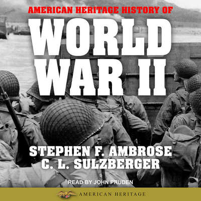 American Heritage History of World War II Audiobook, by Stephen E. Ambrose