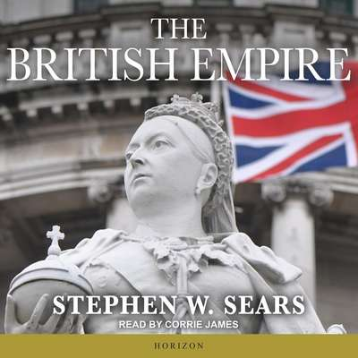The British Empire Audiobook, by Stephen W. Sears