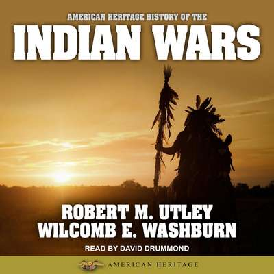 American Heritage History of the Indian Wars Audiobook, by