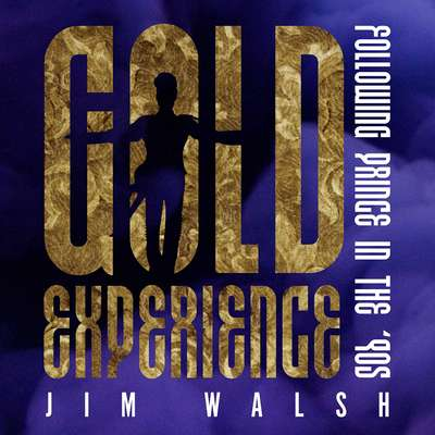 Gold Experience: Following Prince in the '90s Audiobook, by Jim Walsh