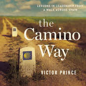 The Camino Way: Lessons in Leadership from a Walk Across Spain Audiobook, by Victor Prince