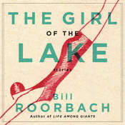 The Girl of the Lake: Stories Audiobook, by Bill Roorbach