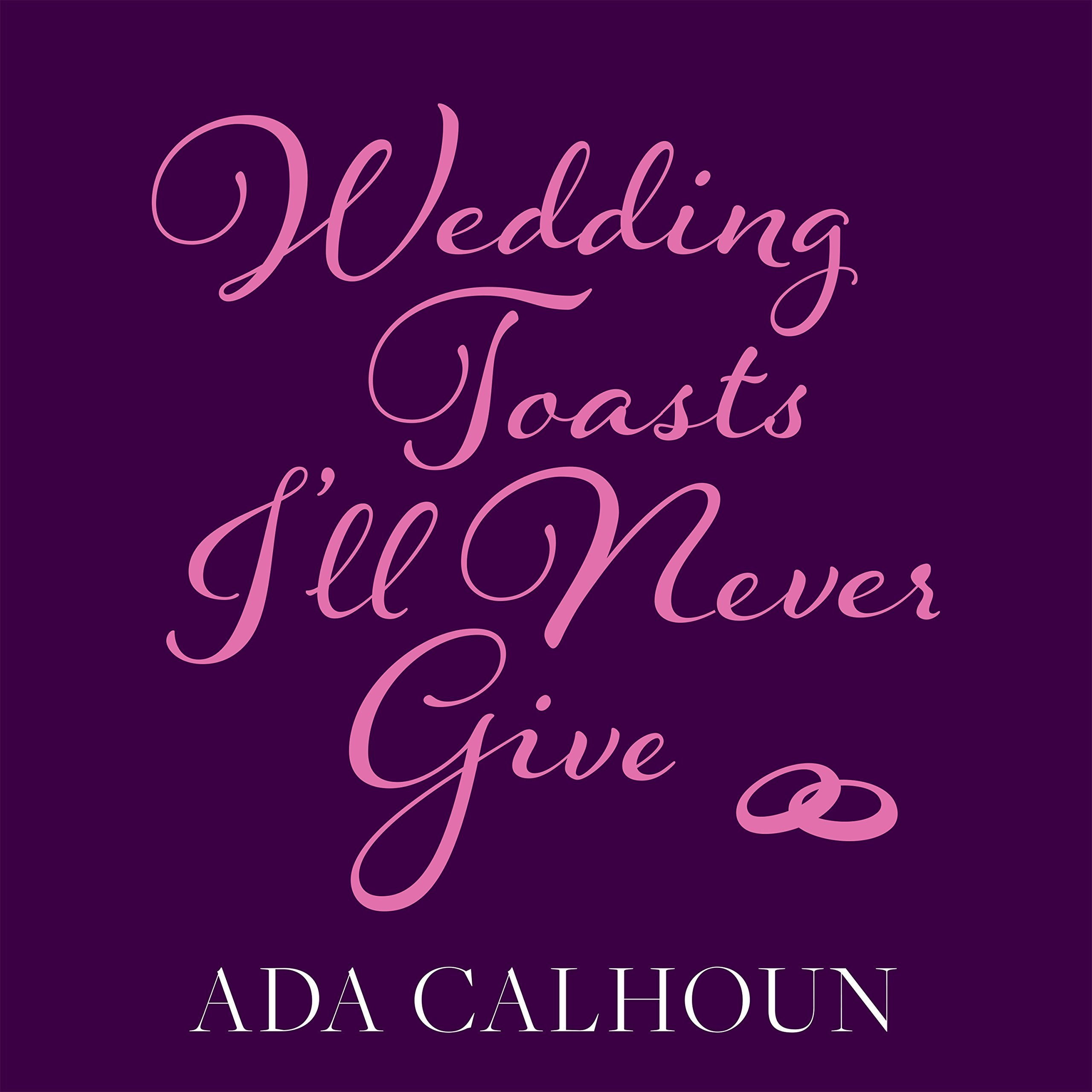 Printable Wedding Toasts I'll Never Give Audiobook Cover Art