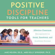 Positive Discipline Tools for Teachers: Effective Classroom Management for Social, Emotional, and Academic Success Audiobook, by Jane Nelsen, Kelly Gfroerer