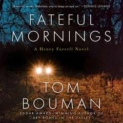 Fateful Mornings: A Henry Farrell Novel Audiobook, by Tom Bouman