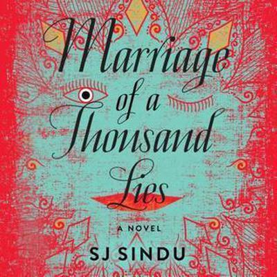Marriage of a Thousand Lies: A Novel Audiobook, by SJ Sindu