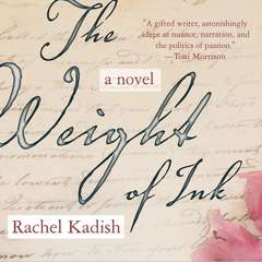The Weight of Ink Audiobook, by Rachel Kadish