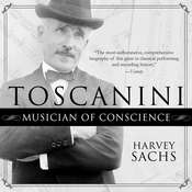 Toscanini: Musician of Conscience Audiobook, by Harvey Sachs