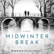 Midwinter Break: A Novel Audiobook, by Bernard MacLaverty