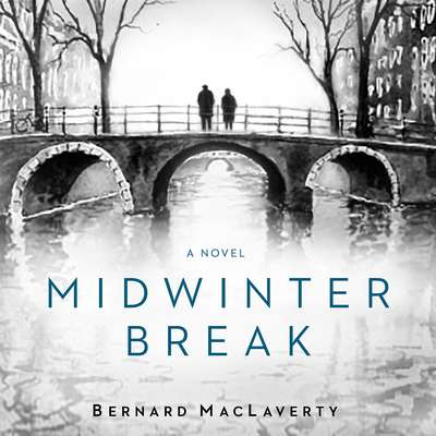 Midwinter Break: A Novel Audiobook, by Bernard MacLaverty