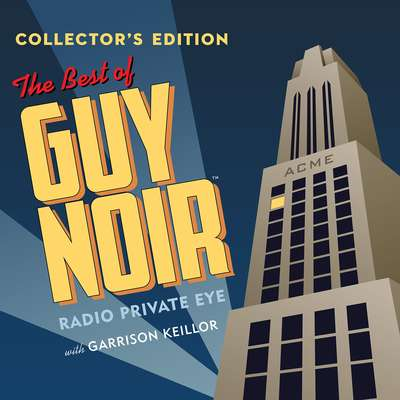 The Best of Guy Noir Collector's Edition Audiobook, by Author Info Added Soon